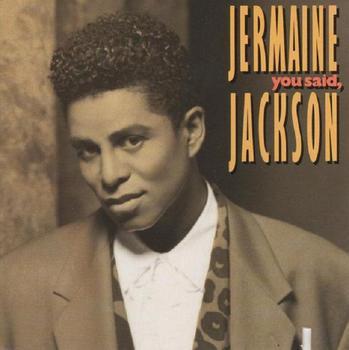 Jermaine_Jackson_You_Said.jpg